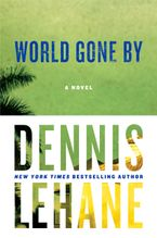World Gone By Hardcover  by Dennis Lehane