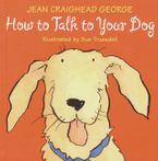 How to Talk to Your Dog Paperback  by Jean Craighead George