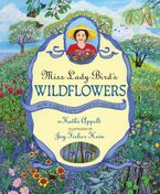Miss Lady Bird's Wildflowers Hardcover  by Kathi Appelt