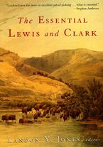 The Essential Lewis and Clark Paperback  by Landon Y. Jones