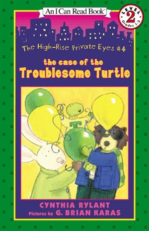 The High-Rise Private Eyes #4: The Case of the Troublesome Turtle book image