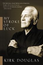 My Stroke of Luck Paperback  by Kirk Douglas