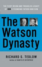 The Watson Dynasty Paperback  by Richard S. Tedlow