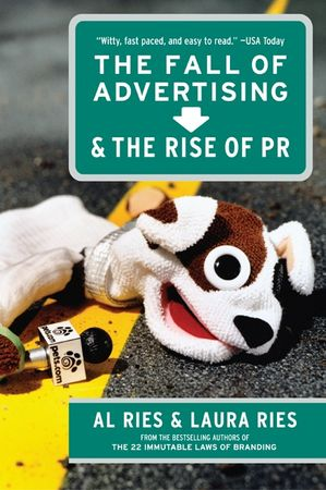Book cover image: The Fall of Advertising and the Rise of PR