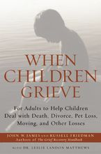 When Children Grieve Paperback  by John W. James