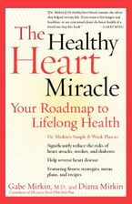 The Healthy Heart Miracle Paperback  by Gabe Mirkin M.D.