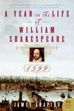 A Year in the Life of William Shakespeare Paperback  by James Shapiro