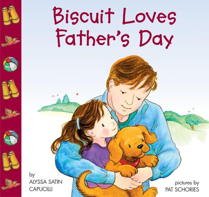 Biscuit Loves Father's Day - Alyssa Satin Capucilli ...