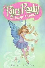 Fairy Realm #2: The Flower Fairies Paperback  by Emily Rodda