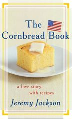 The Cornbread Book Hardcover  by Jeremy Jackson