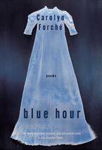 Blue Hour Paperback  by Carolyn Forche