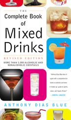 Complete Book of Mixed Drinks, The (Revised Edition)