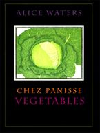 Chez Panisse Vegetables Hardcover  by Alice L. Waters