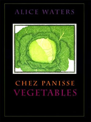 Chez Panisse Vegetables Hardcover  by