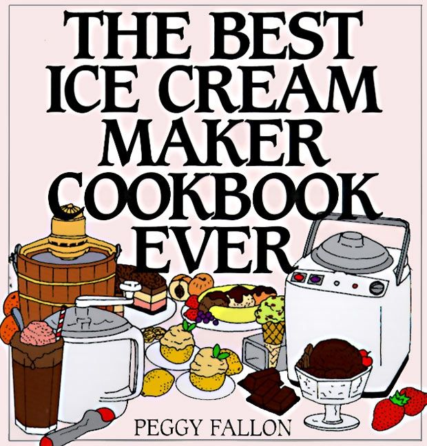 the best ice cream maker cookbook ever john boswell hardcover