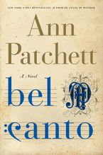 Bel Canto Hardcover  by Ann Patchett
