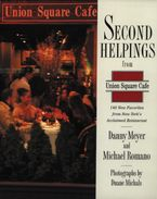 Second Helpings from Union Square Cafe Hardcover  by Danny Meyer