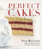 Perfect Cakes Hardcover  by Nick Malgieri