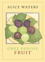 Chez Panisse Fruit Hardcover  by Alice L. Waters