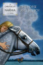 The Horse and His Boy Hardcover  by C. S. Lewis