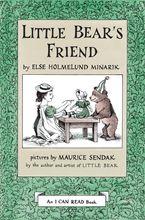 Little Bear's Friend Hardcover  by Else Holmelund Minarik