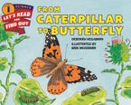 From Caterpillar to Butterfly Hardcover  by Deborah Heiligman