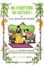 No Fighting, No Biting! Hardcover  by Else Holmelund Minarik