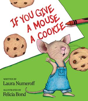 If You Give a Mouse a Cookie book image