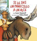 Si le das un panecillo a un alce Hardcover  by Laura Joffe Numeroff