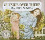 Outside Over There Hardcover  by Maurice Sendak
