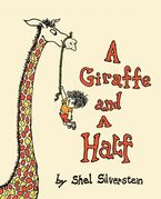 A Giraffe and a Half Hardcover  by Shel Silverstein