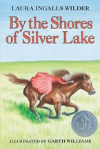 By the Shores of Silver Lake Hardcover  by Laura Ingalls Wilder