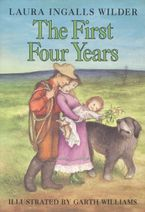 The First Four Years Hardcover  by Laura Ingalls Wilder