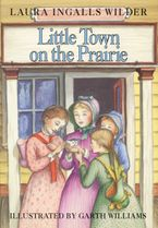 Little Town on the Prairie Hardcover  by Laura Ingalls Wilder