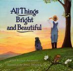 All Things Bright and Beautiful Hardcover  by Cecil Frances Alexander