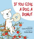 If You Give a Dog a Donut Hardcover  by Laura Numeroff