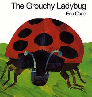 The Grouchy Ladybug book image