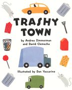 Trashy Town Hardcover  by Andrea Zimmerman