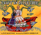 I Have an Olive Tree Hardcover  by Eve Bunting