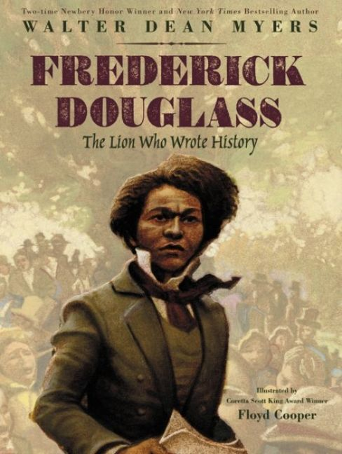 frederick douglass the lion who wrote history walter dean myers