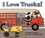 I Love Trucks! Hardcover  by Philemon Sturges