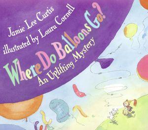 Where Do Balloons Go? book image