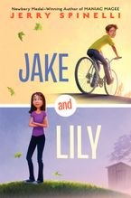 Jake and Lily Hardcover  by Jerry Spinelli