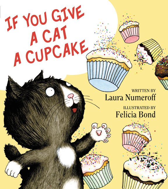 If You Give A Cat A Cupcake Laura Numeroff Hardcover