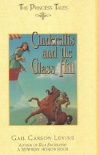Cinderellis and the Glass Hill Hardcover  by Gail Carson Levine