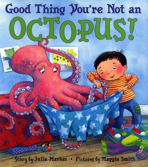 Good Thing You're Not an Octopus! book image