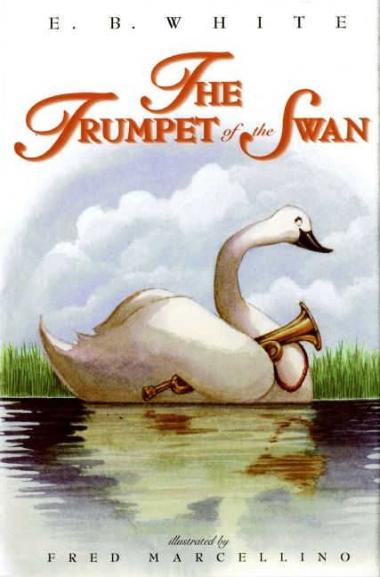 The Trumpet of the Swan - E  B  White - Hardcover
