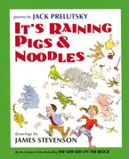 It's Raining Pigs & Noodles Hardcover  by Jack Prelutsky