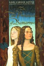 The Two Princesses of Bamarre Hardcover  by Gail Carson Levine