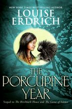 The Porcupine Year Hardcover  by Louise Erdrich